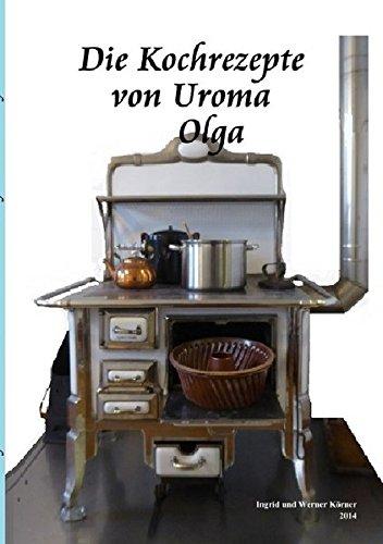 Die Kochrezepte von Uroma Olga