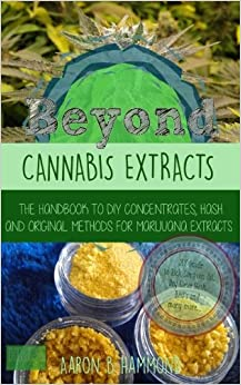 Book Beyond Cannabis Extracts: The Handbook to DIY Concentrates, Hash and Original Methods for Marijuana Extracts