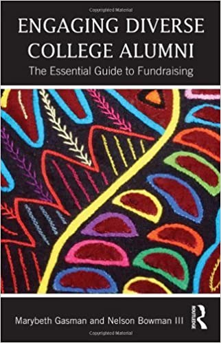 Engaging Diverse College Alumni: The Essential Guide to Fundraising by Marybeth Gasman (2013-02-08)