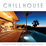: Chill House: Downtempo Electronic Chillout