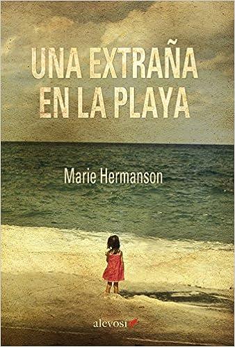 Una extraña en la playa: Amazon.es: Hermanson, Marie, Jiménez ...
