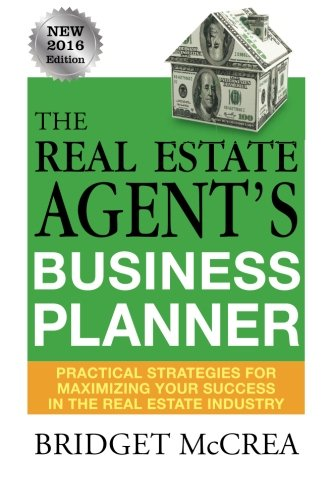 The Real Estate Agent's Business Planner: Practical Strategies for Maximizing Your Success in Real Estate