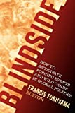 Blindside: How to Anticipate Forcing Events and Wild Cards in Global Politics (American Interest Books)