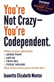 You're Not Crazy - You're Codependent, Jeanette Menter, 0615533469