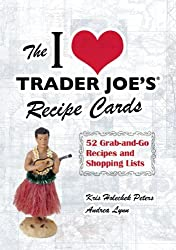 The I Love Trader Joe's Recipe Cards: 52 Grab-And-Go Recipes and Shopping Lists