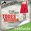 Todessommer (Nordic Killing) Audiobook by Julie Hastrup Narrated by Vera Teltz