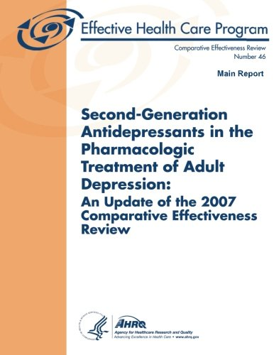 Download Second-Generation Antidepressants in the Pharmacologic Treatment of Adult Depression: An Update of the 2007 Comparative Effectiveness Review: Main Report: Comparative Effectiveness Review Number 46 ebook