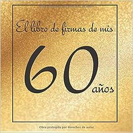 El libro de firmas de mis 60 años: ¡Feliz cumpleaños ...