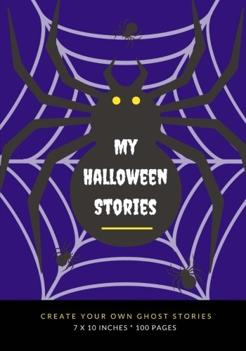 My Halloween Stories: Create Your Own Ghost Stories, 100