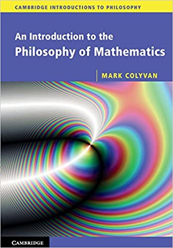 An Introduction To The Philosophy Of Mathematics Cambridge Introductions To Philosophy Colyvan Mark 9780521533416 Amazon Com Books