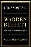img - for The Snowball: Warren Buffett and the Business of Life by Alice Schroeder (2008-09-29) book / textbook / text book