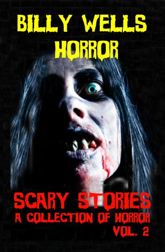 Take the plunge and feel the terror that waits in today's Kindle Daily Deals spotlighted title: Scary Stories: A Collection of Horror – Volume 2 by Billy Wells
