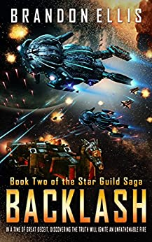 Backlash: Book Two of the Star Guild Saga by [Ellis, Brandon]