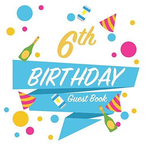 6th Birthday Guest Book: Party keepsake for family and friends to write in (Square Colorful Bubbles) pdf epub