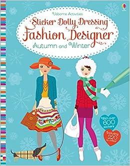 Sticker Dolly Dressing Fashion Designer Autumn And Winter Collection Fiona Watt 9781474935883 Amazon Com Books