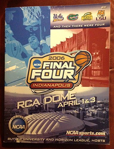 2006 NCAA Final Four Indianapolis RCA Dome April 1 & 3 Butler University and Horizon League, -