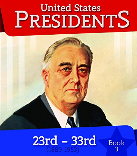 United States Presidents 23rd - 33rd: Book Three (The 23rd President Of The United States)