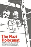 The Nazi Holocaust, Ronnie S. Landau, 1566630525