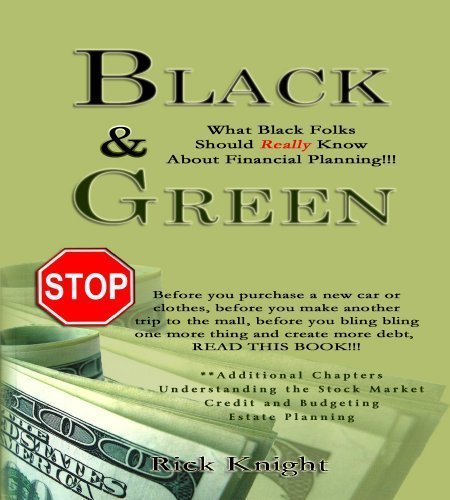 Black   Green  What Black Folks Should Really Know About Financial Planning By Rick Knight  2009 10 30