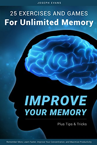 improve-your-memory-25-practical-exercises-games-and-tricks-for-unlimited-memory-remember-more-learn