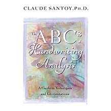 The ABCs of Handwriting Analysis: A Guide to Techniques and Interpretations