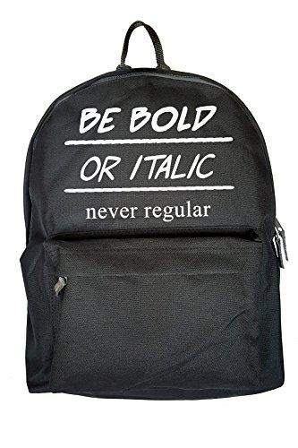 Be Bold Or Italic Never Regular Komisch Drucken Rucksack Gelegenheits Schwarz Tasche Przfih