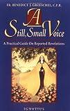 A Still, Small Voice, Benedict J. Groeschel, 0898704367
