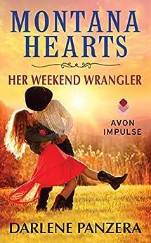 Montana Hearts: Her Weekend Wrangler by [Panzera, Darlene]