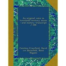 An original voice in twentieth-century music : oral history transcript / 199