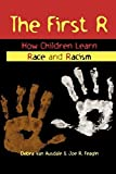 img - for The First R: How Children Learn Race and Racism by Debra Van Ausdale (2001-12-11) book / textbook / text book
