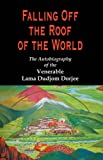 Falling off the Roof of the World, Lama Dudjom Dorjee, 074143430X