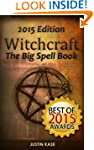 Witchcraft: The Big Spell Book: The u...