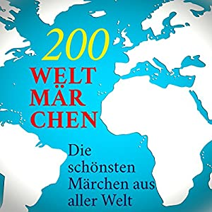 200 Weltmärchen Hörbuch