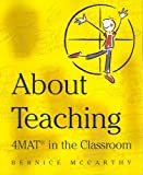 About Teaching 4MAT in the Classroom, McCarthy, Bernice, 1929040016