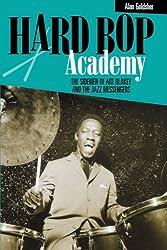 Hard Bop Academy: The Sidemen of Art Blakey and the Jazz Messengers