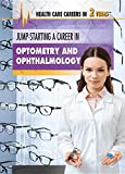 Jump-Starting a Career in Optometry and Ophthalmology (Health Care Careers in 2 Years)