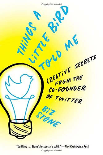 Buy cheap things little bird told creative secrets from the founder twitter
