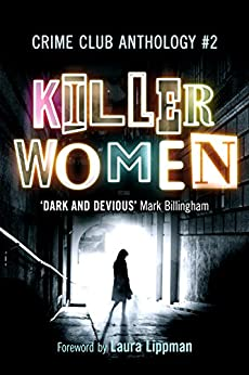Killer Women: Crime Club Anthology #2: The Body by [Millar, Louise, McBeth, Colette, Crouch, Julia, Cohen, Tammy, Abbott, Rachel, Kelly, Erin, Griffiths, Elly, Wilson, Laura, Jennings, Amanda, Hilary, Sarah, Smith, Helen ]
