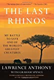 The Last Rhinos, Lawrence Anthony and Graham Spence, 1250004519