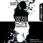 Der Tag, an dem Hope verschwand Hörbuch von Claire North Gesprochen von: Julia Nachtmann