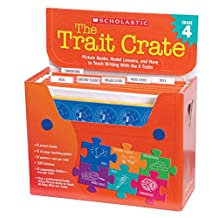 The Trait Crate: Grade 4: Picture Books, Model Lessons, And More To Teach Writing With The 6 Traits