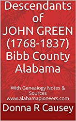 Descendants of JOHN GREEN  (1768-1837) Bibb County, Alabama  with Genealogy Notes and Sources