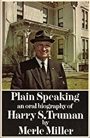 Plain Speaking an Oral Biography of Harry.…