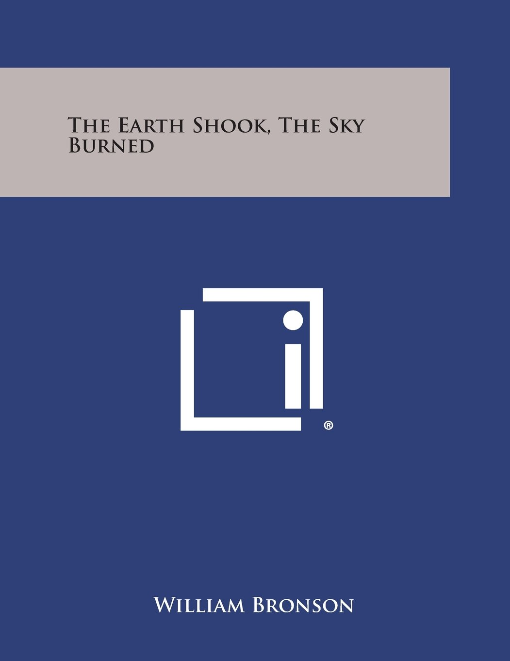 The earth shook the sky burned william bronson 9781258818401 the earth shook the sky burned william bronson 9781258818401 amazon books fandeluxe Image collections
