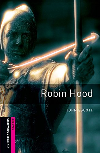 Oxford Bookworms Library: Robin Hood: Starter: 250-Word Vocabulary