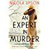 An Expert in Murder: A Josephine Tey Mystery (Josephine Tey Mysteries Book 1)