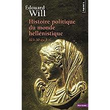 Histoire politique du monde hellénistique: 323-30 avant J.-C.