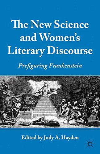 The New Science and Women's Literary Discourse: Prefiguring Frankenstein