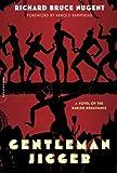 Gentleman Jigger: A Novel of the Harlem Renaissance