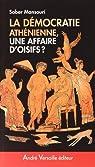 Démocratie athénienne, une affaire d'oisifs ? : Travail et participation politique au IVe siècle avant J.-C. par Mansouri